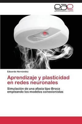 Aprendizaje y Plasticidad En Redes Neuronales (Paperback)