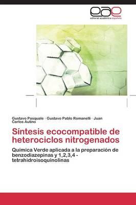 Sintesis Ecocompatible de Heterociclos Nitrogenados (Paperback)