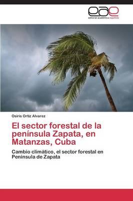 El Sector Forestal de la Peninsula Zapata, En Matanzas, Cuba (Paperback)