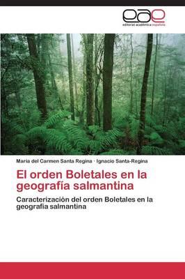 El Orden Boletales En La Geografia Salmantina (Paperback)