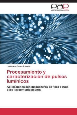 Procesamiento y Caracterizacion de Pulsos Luminicos (Paperback)