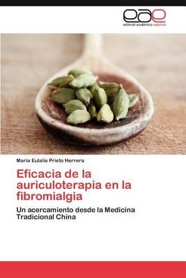 Eficacia de la Auriculoterapia En La Fibromialgia (Paperback)
