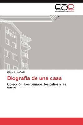 Biografia de Una Casa (Paperback)