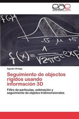 Seguimiento de Objectos Rigidos Usando Informacion 3D (Paperback)