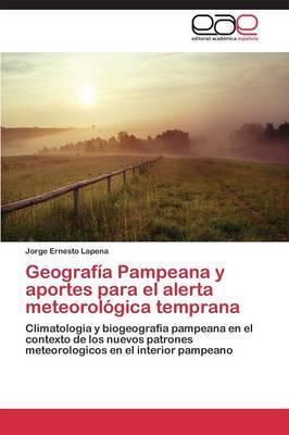 Geografia Pampeana y Aportes Para El Alerta Meteorologica Temprana (Paperback)