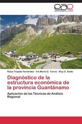 Diagnostico de la Estructura Economica de la Provincia Guantanamo (Paperback)
