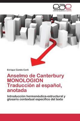 Anselmo de Canterbury Monologion Traduccion Al Espanol, Anotada (Paperback)