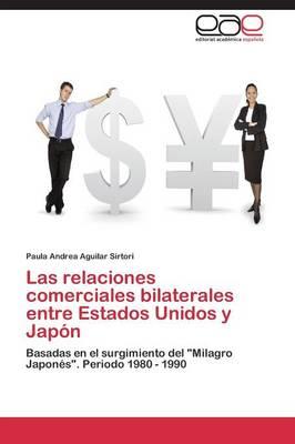 Las Relaciones Comerciales Bilaterales Entre Estados Unidos y Japon (Paperback)