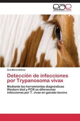 Deteccion de Infecciones Por Trypanosoma Vivax (Paperback)