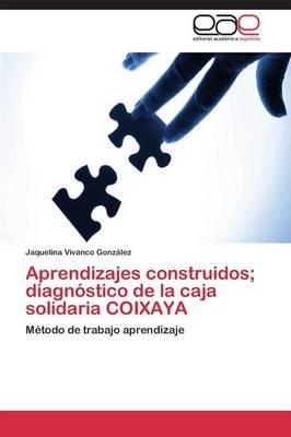 Aprendizajes Construidos; Diagnostico de La Caja Solidaria Coixaya (Paperback)
