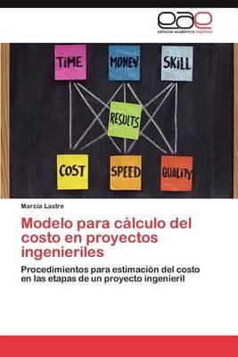 Modelo Para Calculo del Costo En Proyectos Ingenieriles (Paperback)