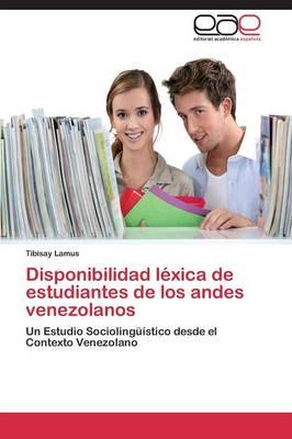 Disponibilidad Lexica de Estudiantes de Los Andes Venezolanos (Paperback)