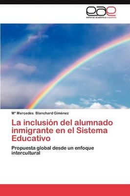 La Inclusion del Alumnado Inmigrante En El Sistema Educativo (Paperback)