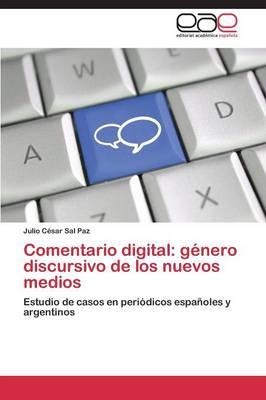 Comentario Digital: Genero Discursivo de Los Nuevos Medios (Paperback)