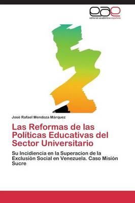Las Reformas de Las Politicas Educativas del Sector Universitario (Paperback)