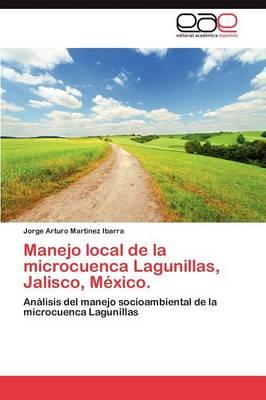 Manejo Local de La Microcuenca Lagunillas, Jalisco, Mexico. (Paperback)