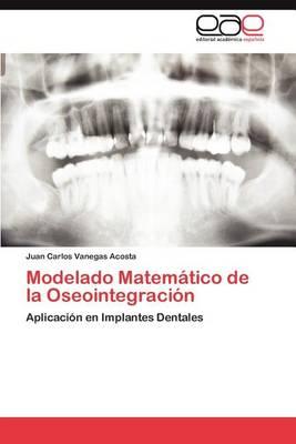 Modelado Matematico de la Oseointegracion (Paperback)