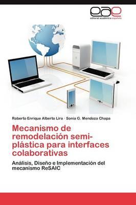 Mecanismo de Remodelacion Semi-Plastica Para Interfaces Colaborativas (Paperback)