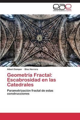 Geometria Fractal: Escabrosidad En Las Catedrales (Paperback)
