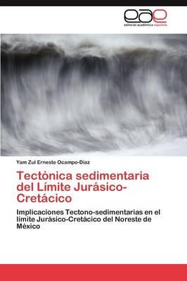 Tectonica Sedimentaria del Limite Jurasico-Cretacico (Paperback)