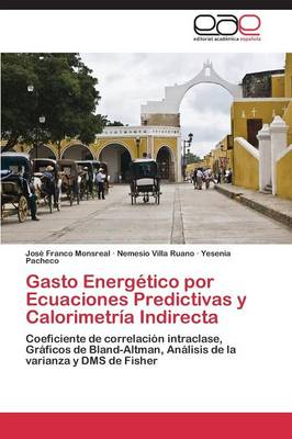 Gasto Energetico Por Ecuaciones Predictivas y Calorimetria Indirecta (Paperback)
