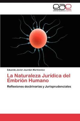 La Naturaleza Juridica del Embrion Humano (Paperback)