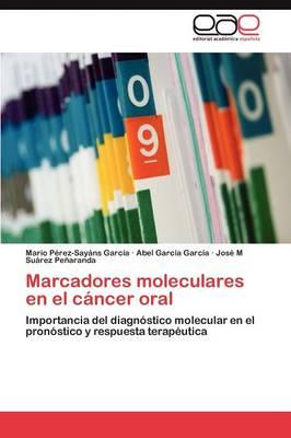 Marcadores Moleculares En El Cancer Oral (Paperback)