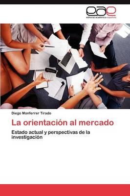 La Orientacion Al Mercado (Paperback)