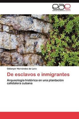 de Esclavos E Inmigrantes (Paperback)