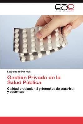 Gestion Privada de La Salud Publica (Paperback)