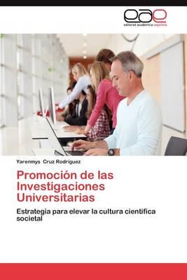 Promocion de Las Investigaciones Universitarias (Paperback)