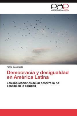 Democracia y Desigualdad En America Latina (Paperback)