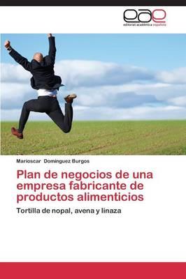 Plan de Negocios de Una Empresa Fabricante de Productos Alimenticios (Paperback)
