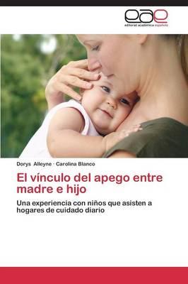 El Vinculo del Apego Entre Madre E Hijo (Paperback)