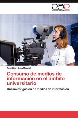 Consumo de Medios de Informacion En El Ambito Universitario (Paperback)