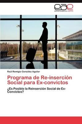 Programa de Re-Insercion Social Para Ex-Convictos (Paperback)