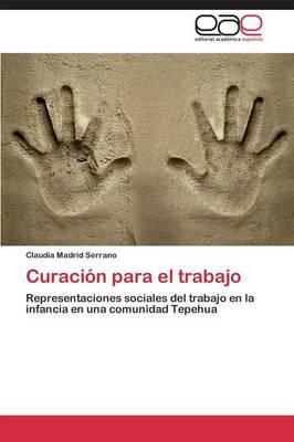 Curacion Para El Trabajo (Paperback)