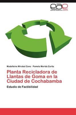 Planta Recicladora de Llantas de Goma En La Ciudad de Cochabamba (Paperback)