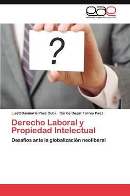 Derecho Laboral y Propiedad Intelectual (Paperback)
