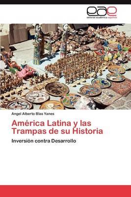 America Latina y Las Trampas de Su Historia (Paperback)