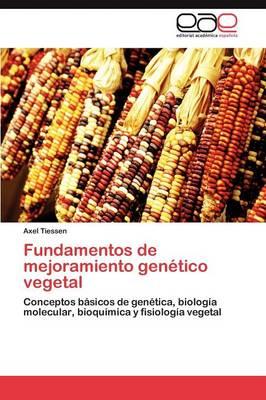 Fundamentos de Mejoramiento Genetico Vegetal (Paperback)