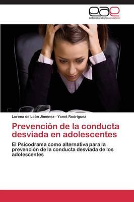 Prevencion de la Conducta Desviada En Adolescentes (Paperback)