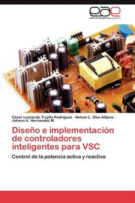 Diseno E Implementacion de Controladores Inteligentes Para Vsc (Paperback)