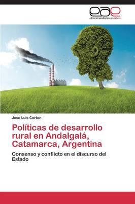 Politicas de Desarrollo Rural En Andalgala, Catamarca, Argentina (Paperback)