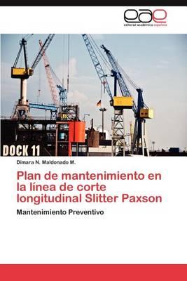 Plan de Mantenimiento En La Linea de Corte Longitudinal Slitter Paxson (Paperback)