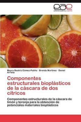 Componentes Estructurales Bioplasticos de la Cascara de DOS Citricos (Paperback)