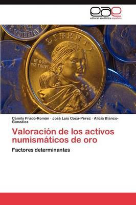 Valoracion de Los Activos Numismaticos de Oro (Paperback)