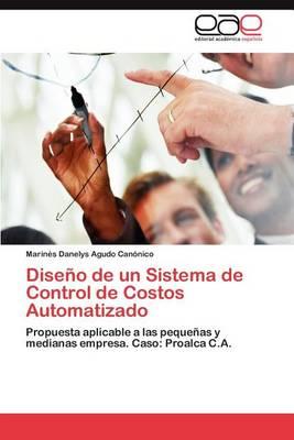 Diseno de Un Sistema de Control de Costos Automatizado (Paperback)