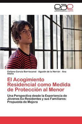 El Acogimiento Residencial Como Medida de Proteccion Al Menor (Paperback)