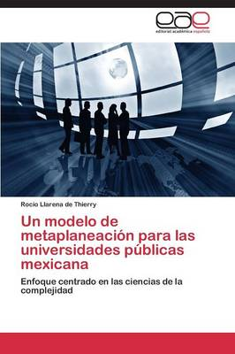 Un Modelo de Metaplaneacion Para Las Universidades Publicas Mexicana (Paperback)